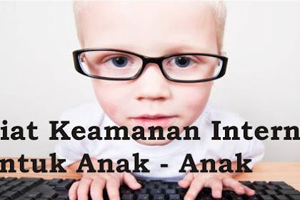 Kiat Keamanan Internet Untuk Anak-Anak