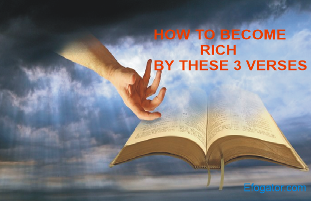 3 verses to make you rich, 3 bible verses to make you a millionaire, bible verses to make you a billionaire, 3 scriptures will make you rich, 3 scriptures that makes you a millionaire