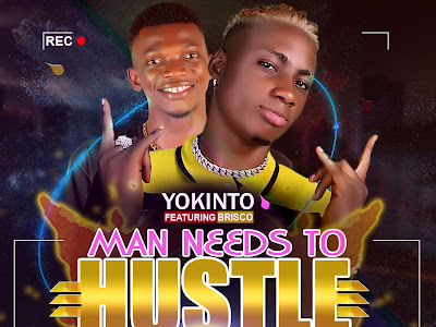 [Music] Yokinto Ft Brisco _ Man Needs to Hustle