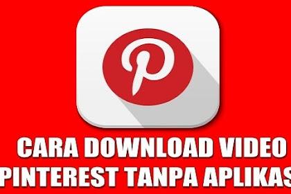 Cara Download Video di Pinterest Lewat Hp Android