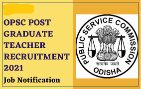 OPSC Post Graduate Teacher[139] Vacancy 2021- Apply Online
