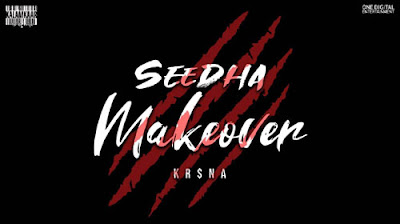 Seedha Makeover Songs Lyrics by Krsna Mp3 Audio download