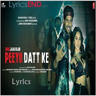 Peeyu Datt Ke Lyrics - Marjaavaan | Yo Yo Honey Singh