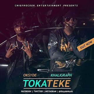 Oksyde ft Khaligraph Jones – Toka Teke
