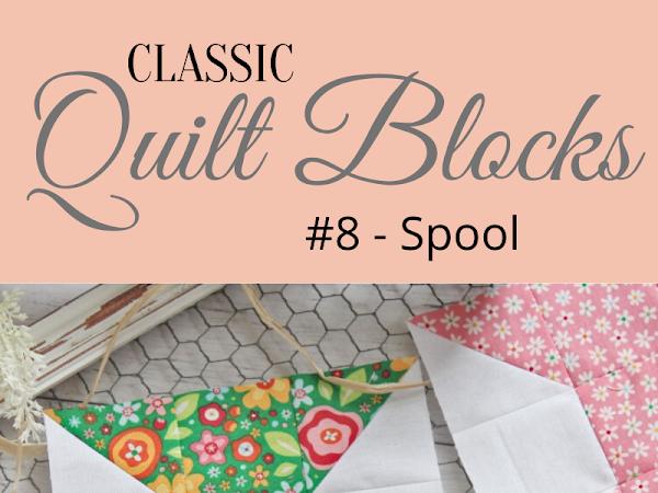 "{Classic Quilt Blocks} Spool - Another Tutorial <img src=""https://pic.sopili.net/pub/emoji/twitter/2/72x72/2702.png"" width=20 height=20>"