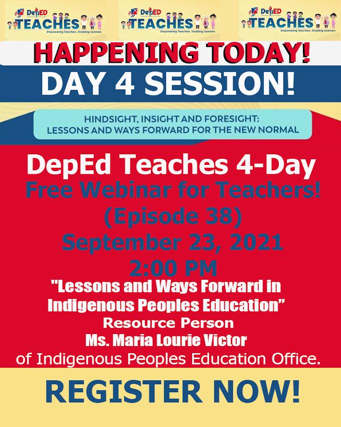 Day 4 DepEd Teaches | Episode 38 | Free Webinar for Teachers | September 23 | Register Now!