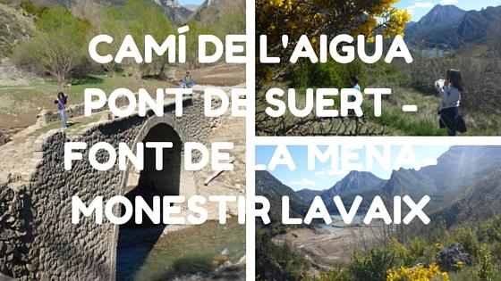 CAMI DE L'AIGUA- MONESTIR LAVAIX- FONT DE LA MENA