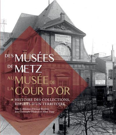 """A LIRE - """"Des Musées de Metz au Musée de la Cour d'Or"""""""