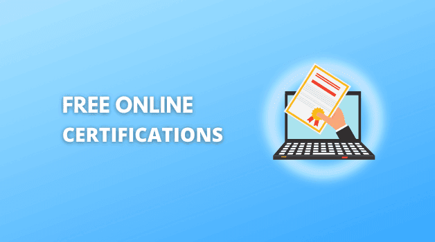 18,917+  Free Online Certifications You Can Earn Right Now