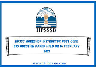 HPSSC Workshop Instructor Post Code 835 Question Paper Held on 14 february 2021