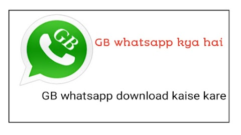 GB Whatsapp kya hai ? Gb Whatsapp  Download kaise Kare