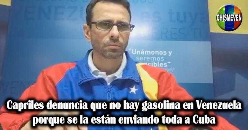 Capriles denuncia que no hay gasolina en Venezuela porque se la están enviando toda a Cuba