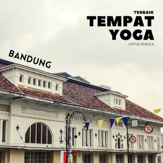7 Tempat Yoga Terbaik di Bandung
