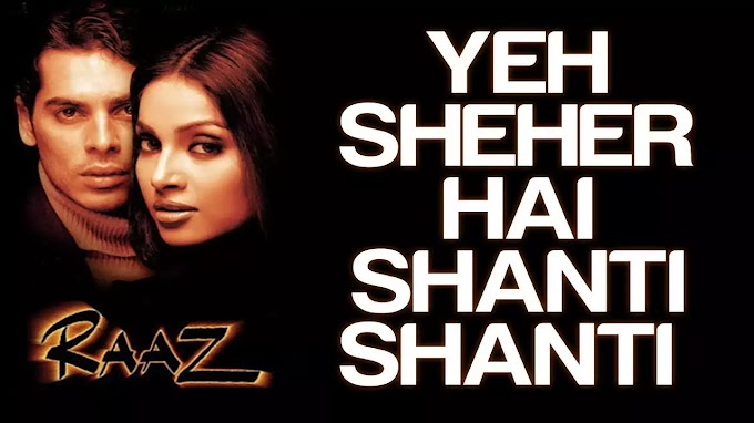 Ye sahar hai aman ka from Raaz song Lyrics In Hindi