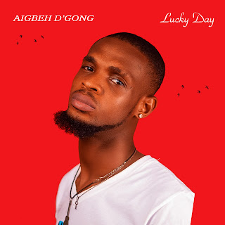 Aigbeh D'Gong - Lucky Day