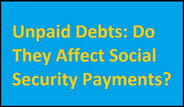 unpaid-debts-do-they-affect-ss-payments