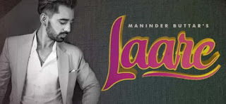 Laare Lyrics :- Maninder Buttar Full Song Lyrics and MP3 Download