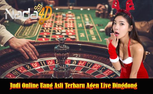 Judi Online Uang Asli Terbaru Agen Live Dingdong