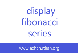 C++ program to display fibonacci series