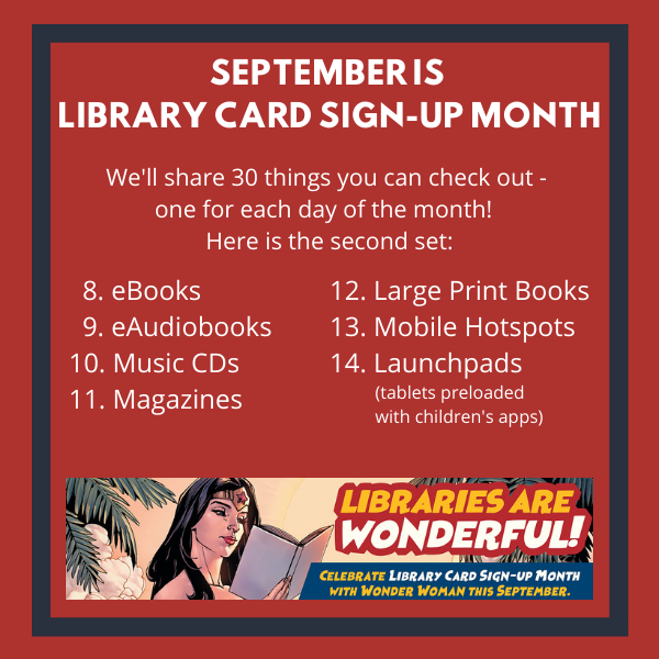 Second set of things to check out 8 eBooks 9 eAudiobooks 10 Music CDs 11 Magazines 12 Large Print Books 13 Mobile Hotspots 14 Launchpads