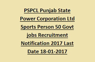 PSPCL Punjab State Power Corporation Ltd Sports Person 50 Govt jobs Recruitment Notification 2017 Last Date 18-01-2017