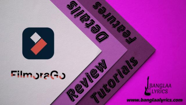 FilmoraGo - Free Video Editor Tutorials, Features, Details, Review