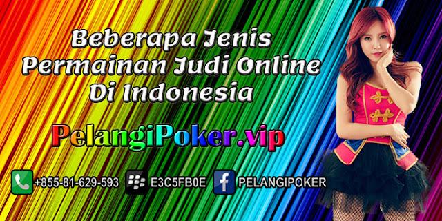 Beberapa-Jenis-Permainan-Judi-Online-Di-Indonesia