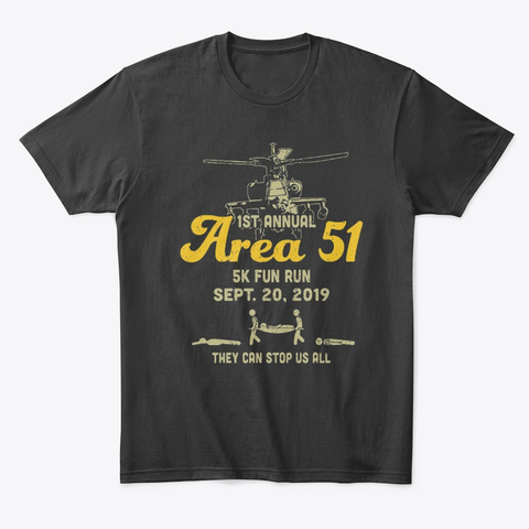 1st annual area 51 5k fun run sept 20 2019 cant stop us T-Shirt