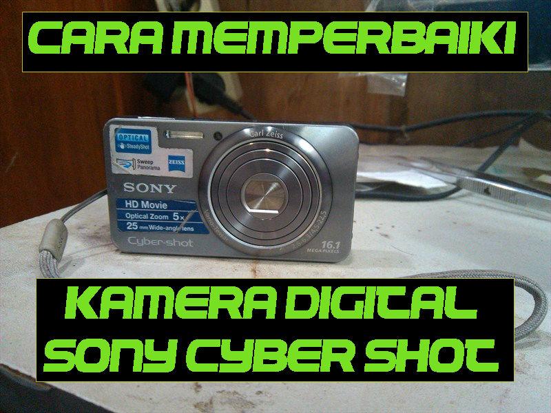 Cara memperbaiki kamera digital sony cyber shot