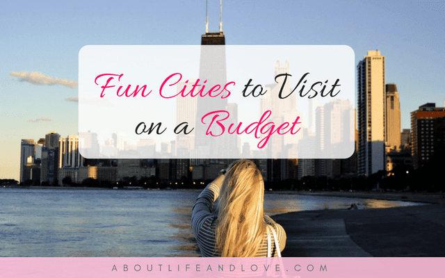 Fun Cities To Visit On A Budget