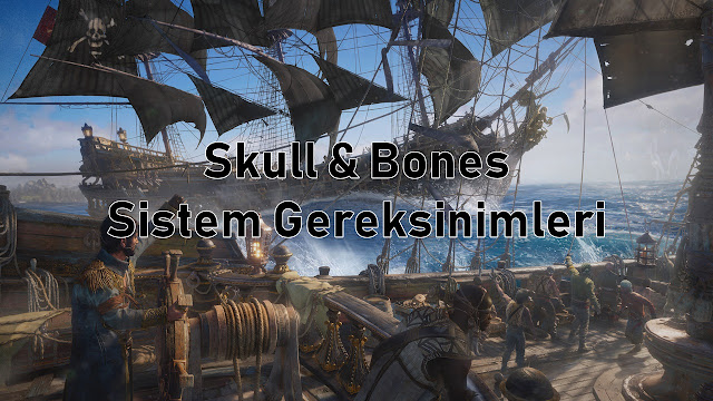 Skull-Bones-Sistem-Gereksinimleri