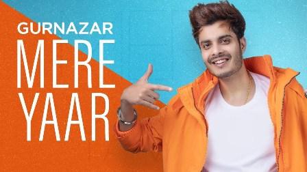 Mere Yaar Lyrics - Gurnazar