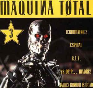 Portada del álbum Máquina Total 3 con Terminator en la cubierta