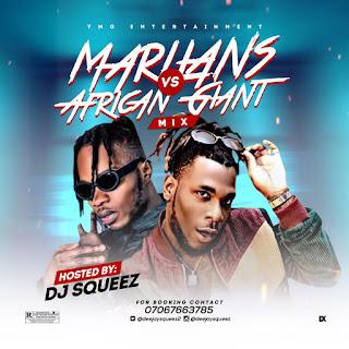 DJ SQUEEZ -- MARLIANS VS AFRICAN GIANT MIXTAPE