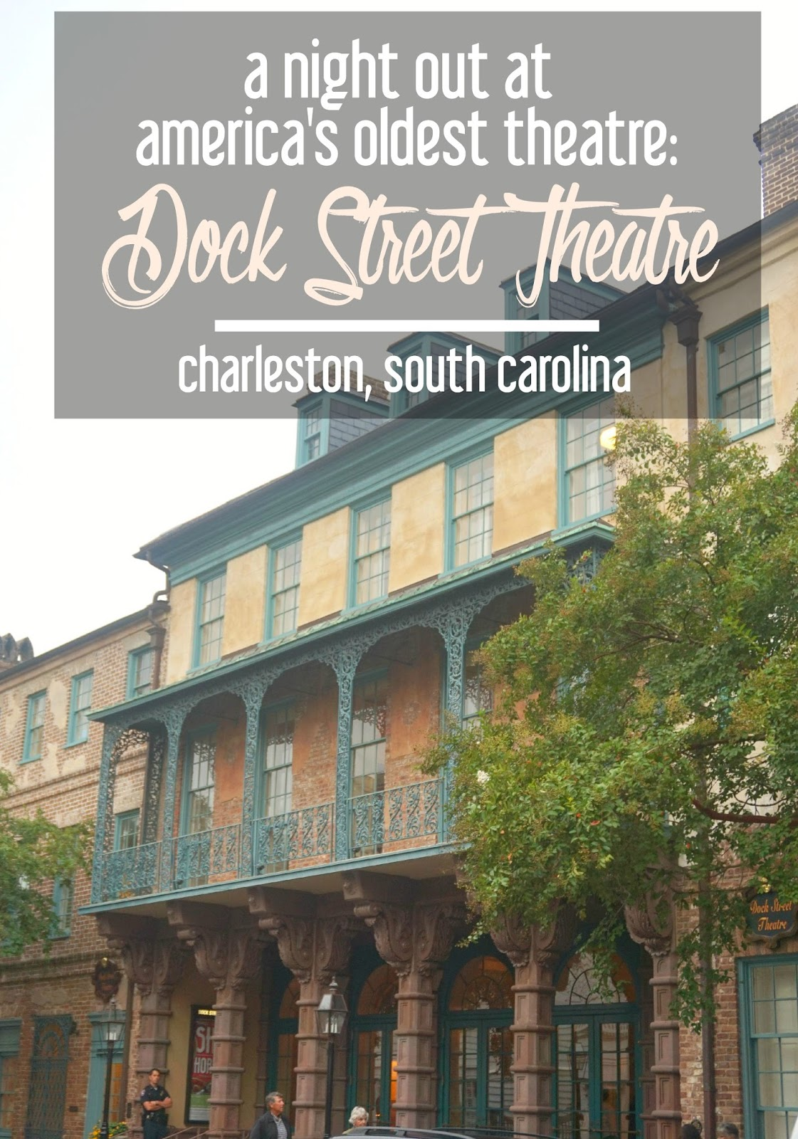 A Night Out at America's Oldest Theatre: The Dock Street