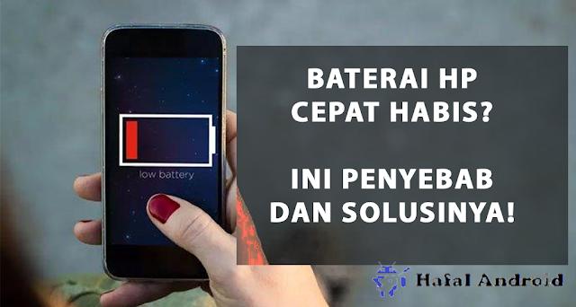 √ Kenali 5 Penyebab Baterai HP Cepat Habis + Solusinya