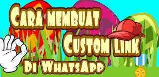 Cara membuat custom link di WhatsApp wa