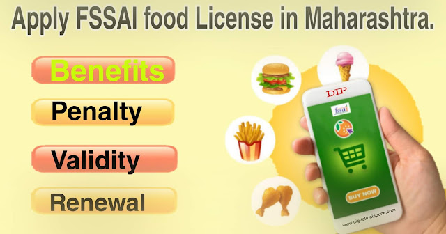 https://www.digitalindiapune.com/2020/05/FSSAI-food-License-Registration-Process-Documents-Required-Benefits-Penalty-Validity-and-renewal-in-Maharashtra.html