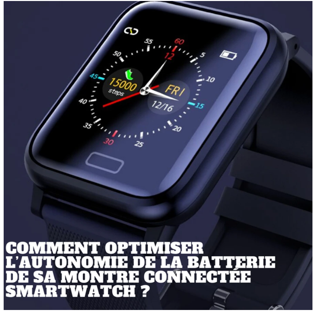 How to optimize the battery life of your smartwatch connected watch?