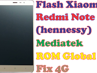 Flash Redmi Note 3 Mediatek (hennessy) ROM Global Fix 4G