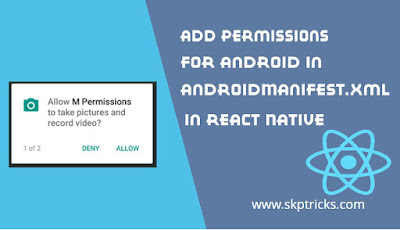 Add Permissions for Android in AndroidManifest.xml in React Native