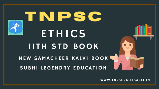 11th Ethics Full Notes for All TNPSC Group Exams