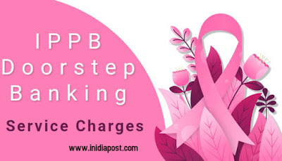 Service charges for IPPB Doorstep Banking