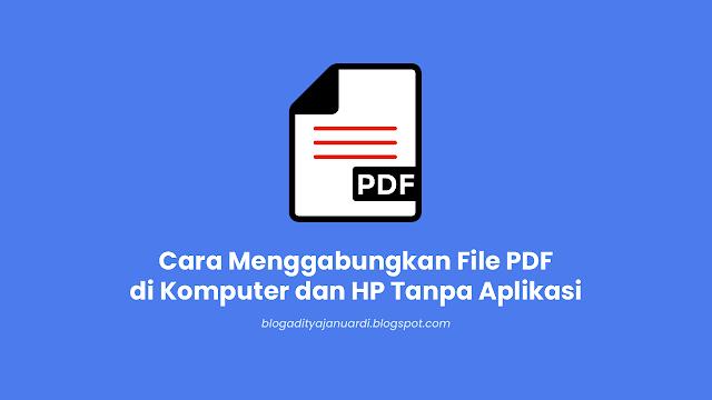 Cara Menggabungkan Beberapa File PDF di Komputer dan HP Tanpa Aplikasi Terbaru 2021