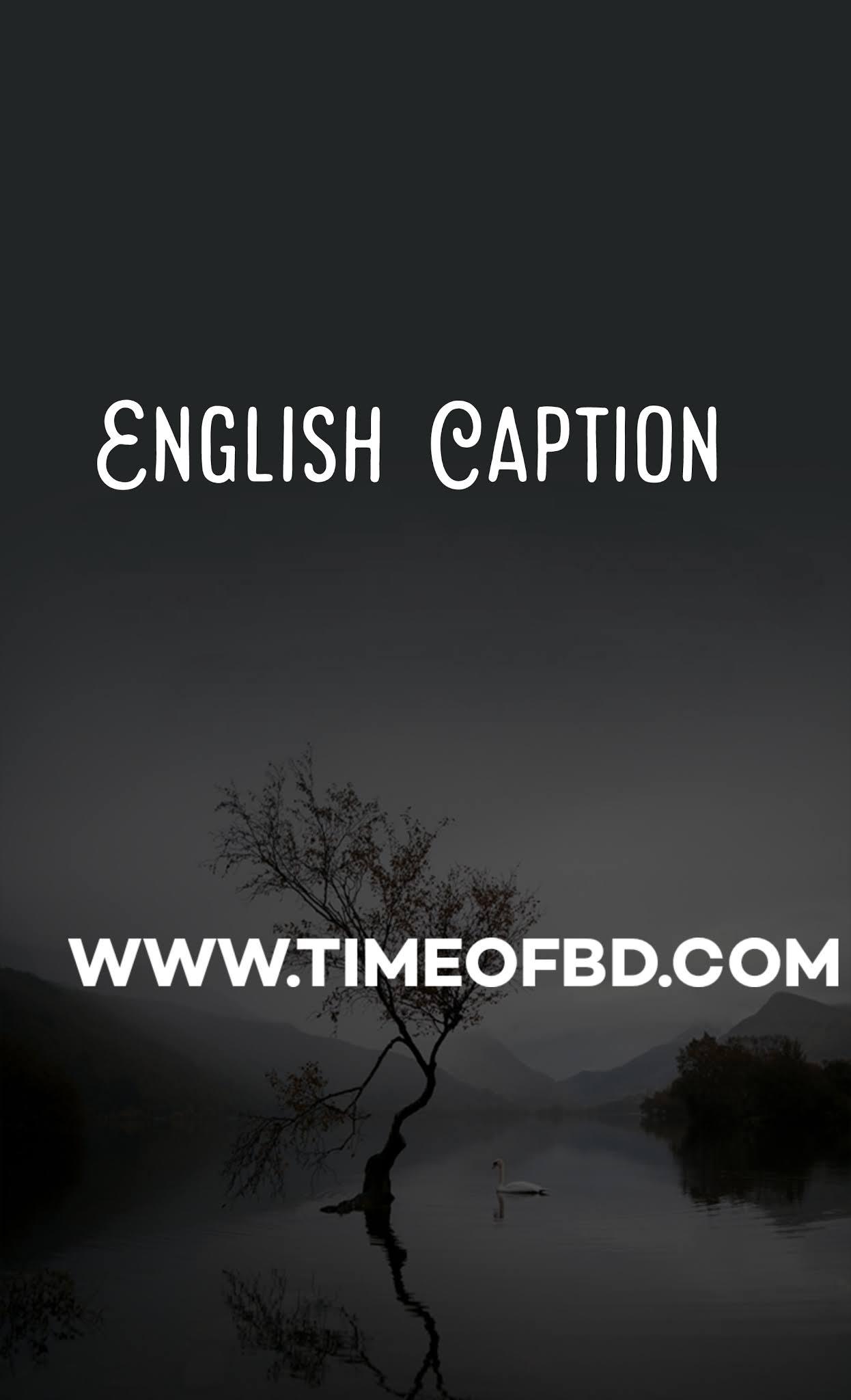 English Caption। ইংলিশ ক্যাপশন