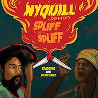 Yaadcore & Richie Spice - Nyquill (Spliff A Light Spliff)