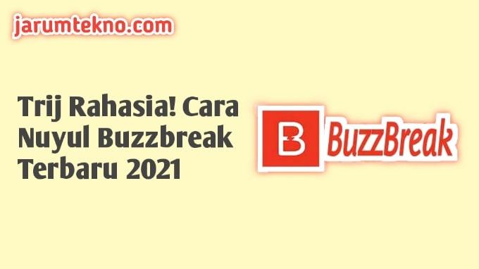 Trik Rahasia! Cara Nuyul Buzzbreak Terbaru 2021