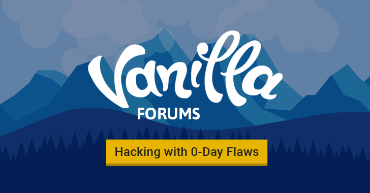 0-Day Flaws in Vanilla Forums Let Remote Attackers Hack Websites