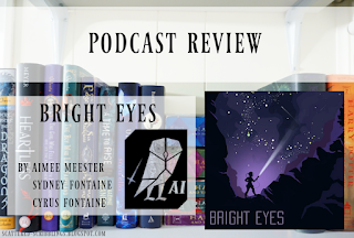 http://scattered-scribblings.blogspot.com/2018/01/podcast-review-bright-eyes-by-aimee.html