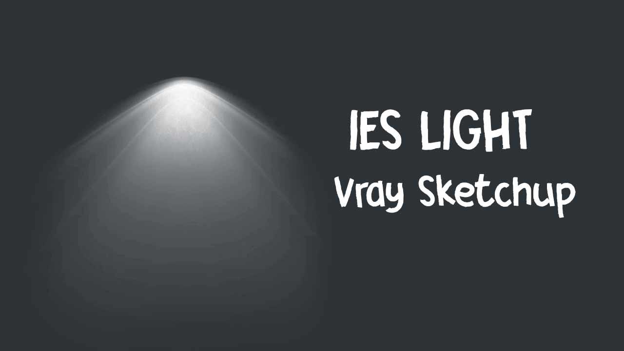 Cara Memasang IES Light pada Vray Sketchup